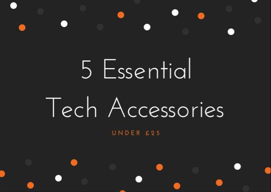 5 Essential Tech Accessories under 25